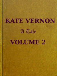 cover for book Kate Vernon: A Tale. Vol. 2 (of 3)