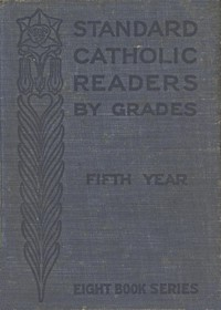 Cover of the book Standard Catholic Readers by Grades: Fifth Year by Various