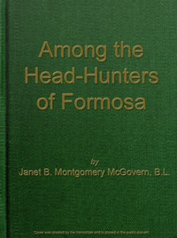 Cover of the book Among the Head-Hunters of Formosa by Janet B. Montgomery McGovern