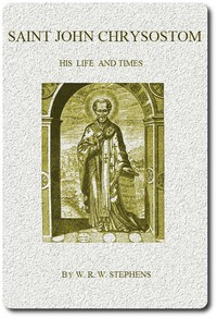 cover for book Saint John Chrysostom, his Life and Times