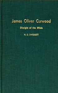 cover for book James Oliver Curwood, Disciple of the Wilds