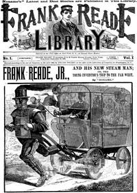 cover for book Frank Reade, Jr., and His New Steam Man, or, the Young Inventor's Trip to the Far West