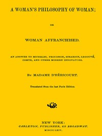 Cover of the book A Woman's Philosophy of Woman by Jenny P. d'Héricourt