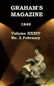 Cover of the book Graham's Magazine, Vol. XXXIV, No. 2, February 1849 by Various