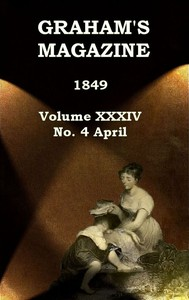 cover for book Graham's Magazine, Vol. XXXIV, No. 4, April 1849