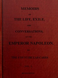 cover for book Memoirs of the life, exile, and conversations of the Emperor Napoleon. (Vol. I)