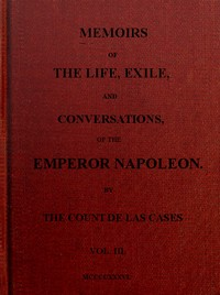 cover for book Memoirs of the life, exile, and conversations of the Emperor Napoleon. (Vol. III)