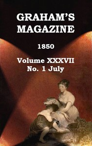 cover for book Graham's Magazine, Vol. XXXVII, No. 1, July 1850