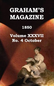cover for book Graham's Magazine, Vol. XXXVII, No. 4, October 1850