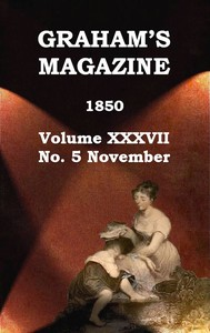 cover for book Graham's Magazine, Vol. XXXVII, No. 5, November 1850