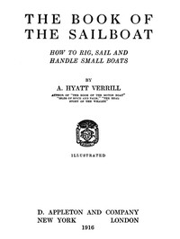Cover of the book The Book of the Sailboat by A. Hyatt (Alpheus Hyatt) Verrill
