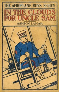 cover for book In the Clouds for Uncle Sam; or, Morey Marshall of the Signal Corps