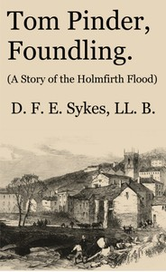 Cover of the book Tom Pinder, Foundling by Daniel Frederick Edward Sykes