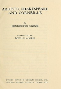 Cover of the book Ariosto, Shakespeare, Corneille by Benedetto Croce