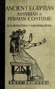 cover for book Ancient Egyptian, Assyrian, and Persian costumes and decorations