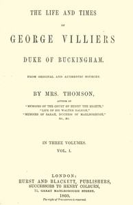 cover for book The life and times of George Villiers, duke of Buckingham, Volume 1 (of 3)