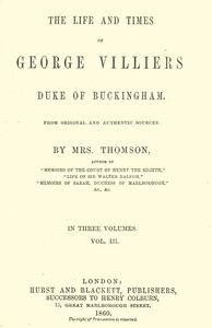 cover for book The life and times of George Villiers, duke of Buckingham, Volume 3 (of 3)