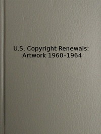 cover for book Copyright Renewals: Artwork 1960-1964