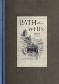 cover for book Bath and Wells; A Sketch-Book
