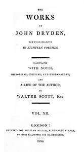 cover for book The Works of John Dryden, Now First Collected in Eighteen Volumes; Vol. 12 (of 18)