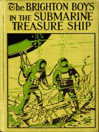 cover for book The Brighton Boys in the Submarine Treasure Ship