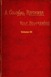 cover for book A Colonial Reformer, Vol. III (of 3)