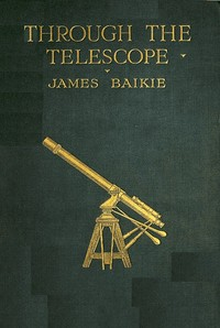 Cover of the book Through the Telescope by James Baikie