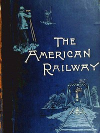 cover for book The American Railway