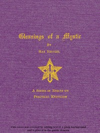 Cover of the book Gleaning of a Mystic by Max Heindel