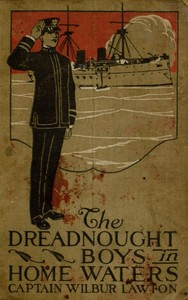Cover of the book The Dreadnought Boys in Home Waters by John Henry Goldfrap