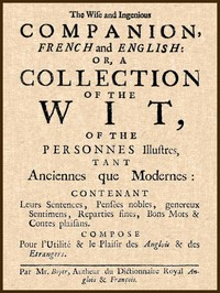 cover for book The Wise and Ingenious Companion, French and English; Abel Boyer, 1667-1729