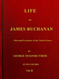cover for book Life of James Buchanan, Fifteenth President of the United States. v. 2 (of 2)