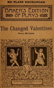 Cover of the book The Changed Valentines by Elizabeth F. (Elizabeth Frances) Guptill