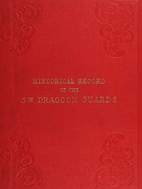cover for book Historical Record of the Fifth, or Princess Charlotte of Wales's Regiment of Dragoon Guards