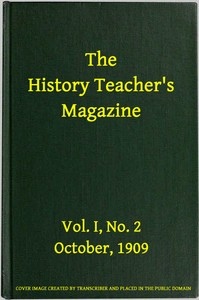 cover for book The History Teacher's Magazine, Vol. I, No. 2, October, 1909