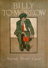 Cover of the book Billy To-morrow's Chums by Sarah Pratt Carr