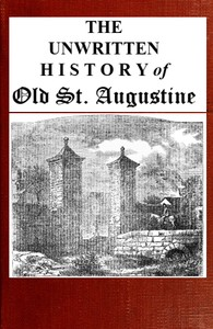 cover for book The unwritten history of old St. Augustine