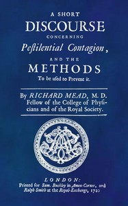 cover for book A Short Discourse Concerning Pestilential Contagion, and the Methods to Be Used to Prevent It