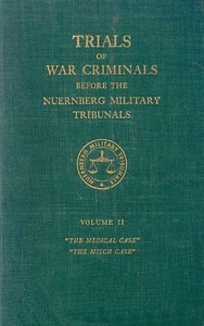 cover for book Trials of War Criminals before the Nuernberg Military Tribunals under Control Council Law No. 10, Volume II