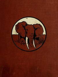 cover for book In Wildest Africa, Vol. 1