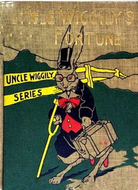cover for book Uncle Wiggily's Fortune