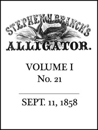 cover for book Stephen H. Branch's Alligator, Vol. 1 no. 21, September 11, 1858