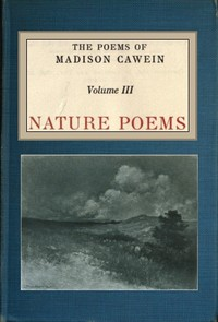 cover for book The Poems of Madison Cawein, vol. 3