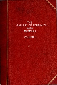 cover for book The Gallery of Portraits: with Memoirs. Volume 1 (of 7)
