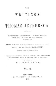 cover for book The Writings of Thomas Jefferson, Vol. VI. (of 9)