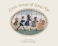 Cover of the book Little Songs of Long Ago by Various