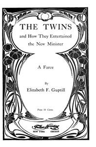 Cover of the book The Twins by Elizabeth F. (Elizabeth Frances) Guptill
