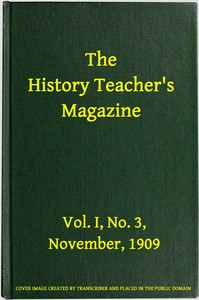 cover for book The History Teacher's Magazine, Vol. I, No. 3, November, 1909