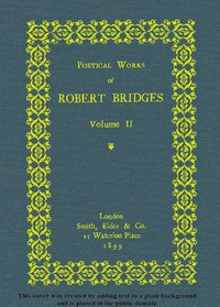 cover for book Poetical Works of Robert Bridges (Volume 2)