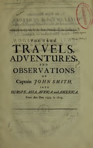 cover for book The True Travels, Adventures, and Observations of Captain John Smith into Europe, Asia, Africa, and America